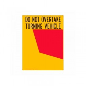 Rear Marker Plate - Do Not Overtake Turning Vehicle, 400 x 300mm