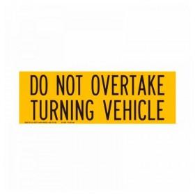 Vehicle Sign - Do Not Overtake Turning Vehicle, 100 x 300mm