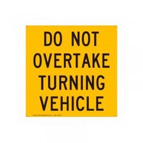 Vehicle Sign - Do Not Overtake Turning Vehicle, 300 x 300mm
