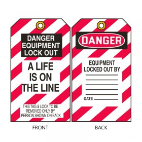"Lockout Tags - Danger Equipment Lockout - ""A Life Is On The Line"""